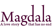 Magdala: A Love Story That Has No End
